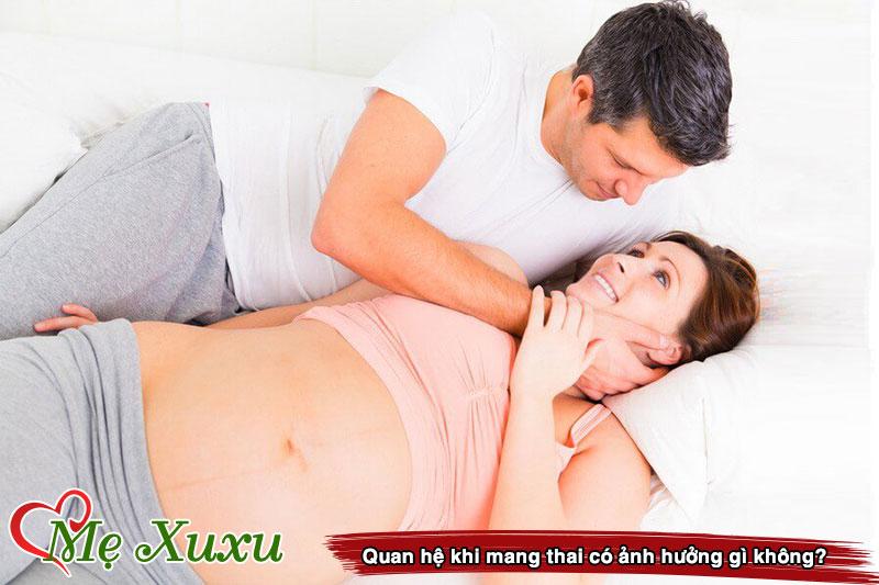 Quan hệ khi mang thai có ảnh hưởng gì không?