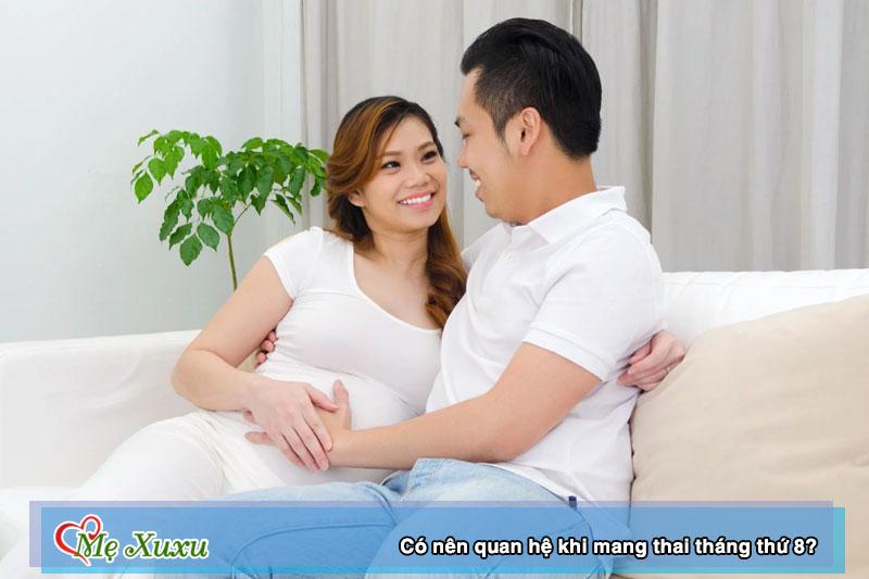 Có nên quan hệ khi mang thai tháng thứ 8?